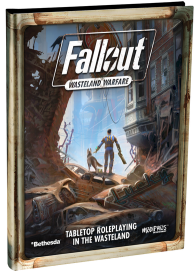 The cover of Fallout: Wasteland Warfare, Tabletop Roleplaying in the Wasteland.